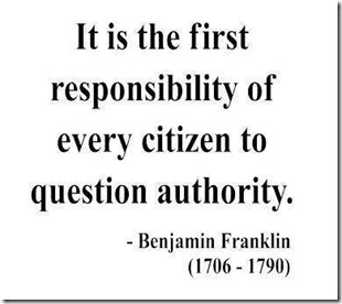 BEN FRANKLIN QUOTE - QUESTION AUTHORITY